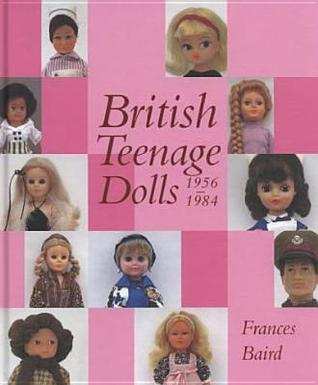 British Hard Plastic Dolls of the 1940s and 1950s Frances Baird