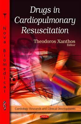 Drugs in Cardiopulmonary Resuscitation  by  Theodoros Xanthos