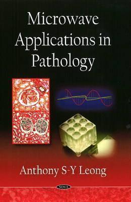 Microwave Applications in Pathology Anthony S.-Y. Leong
