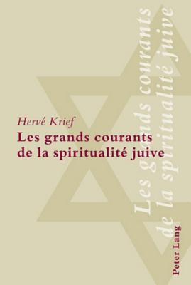 Les Grands Courants de La Spiritualite Juive  by  Hervé Krief