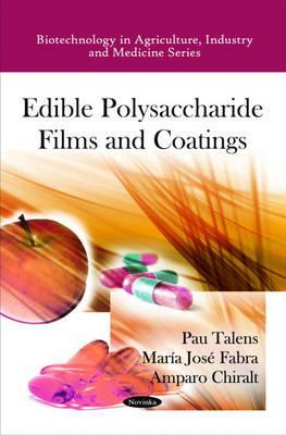 Edible Polysaccharide Films and Coatings  by  Pau Talens