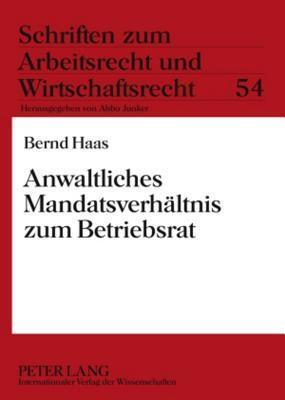 Anwaltliches Mandatsverhaeltnis Zum Betriebsrat Bernd Haas