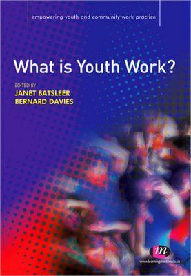 What Is Youth Work? Janet Batsleer