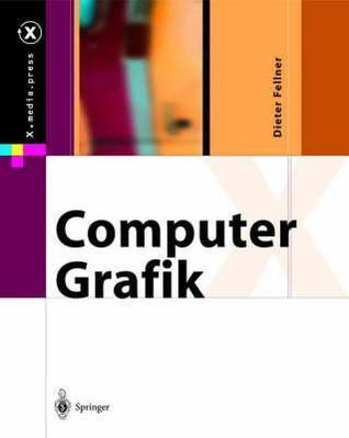 Computer Grafik (X.Media.Press)  by  Dieter Fellner