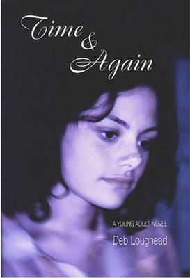 Time and Again  by  Deb Loughead