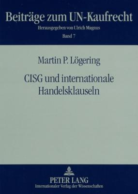 Cisg Und Internationale Handelsklauseln  by  Martin P Loegering