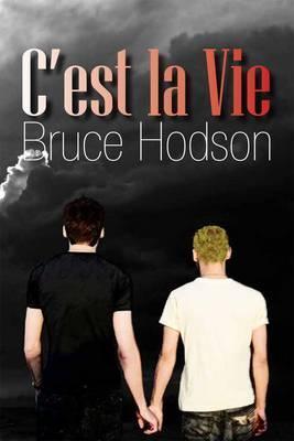 CEst La Vie  by  Bruce Hodson