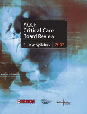 Accp Critical Care Board Review 2007: Course Syllabus  by  American Association of Colleges of Pharmacy