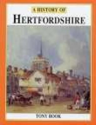 History of Hertfordshire  by  Tony Rook