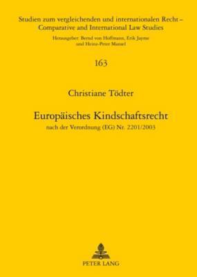 Europaeisches Kindschaftsrecht: Nach Der Verordnung (Eg) NR. 2201/2003 Christiane Toedter