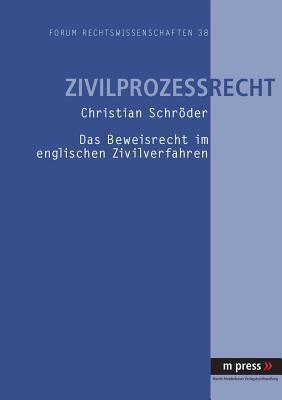 Das Beweisrecht Im Englischen Zivilverfahren Christian Schroeder
