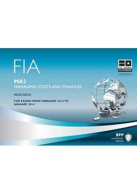 Fia Managing Costs and Finances - Ma2: Passcards BPP Learning Media