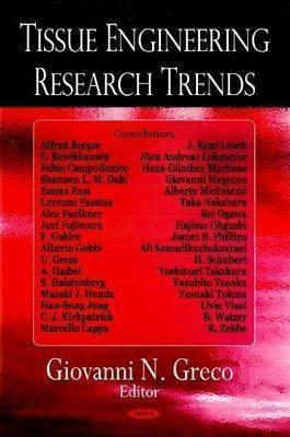 Tissue Engineering Research Trends  by  Giovanni N. Greco