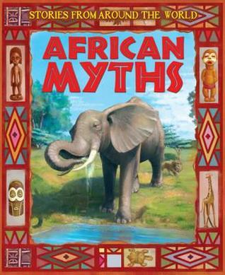 African Myths.  by  Neil Morris