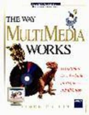 The Way Multimedia Works  by  Simon Collin