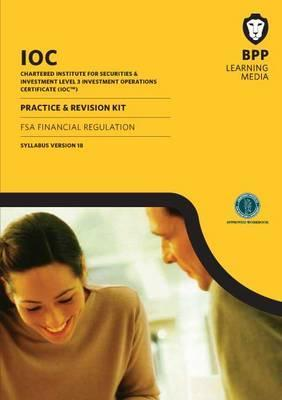 Ioc FSA Financial Regulation P&r Kit Syllabus Version 18: Revision Kit BPP Learning Media