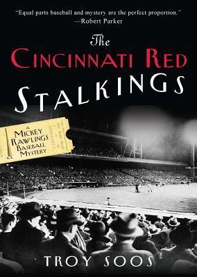 The Cincinnati Red Stalkings:: A Mickey Rawlings Baseball Mystery  by  Troy Soos