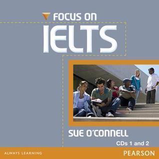 Focus on Ielts Classroom Audio CDs (2) Sue OConnell