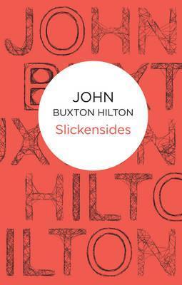Slickensides John Buxton Hilton