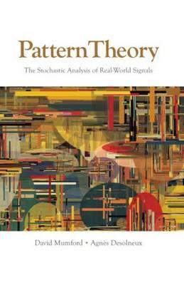 Pattern Theory: The Stochastic Analysis of Real-World Signals  by  David Mumford