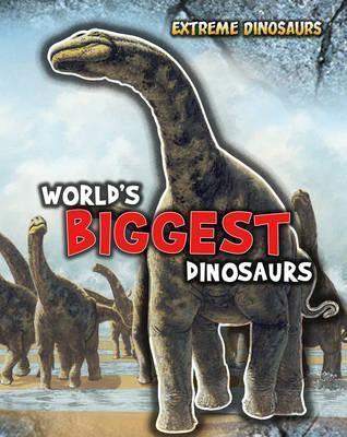 Worlds Biggest Dinosaurs  by  Rupert Matthews