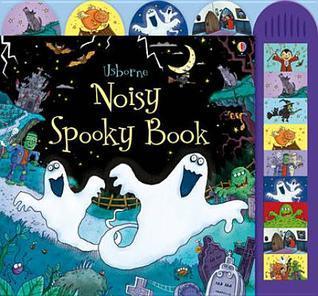 Usborne Noisy Spooky Book. [Illustrated  by  Lee Wildish by Taplin