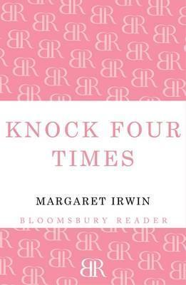 Knock Four Times Margaret Irwin