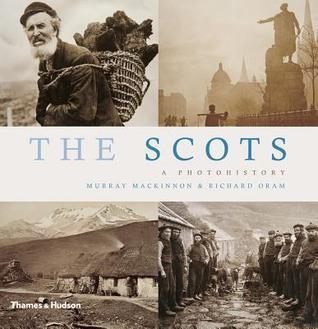 The Scots: A Photohistory  by  Murray Mackinnon