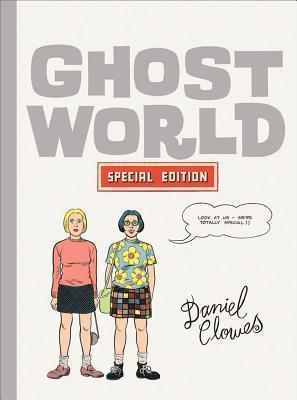 Ghost World: Special Edition  by  Daniel Clowes