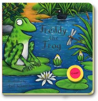 Sound Chip Board Books: Freddy the Frog  by  Axel Scheffler