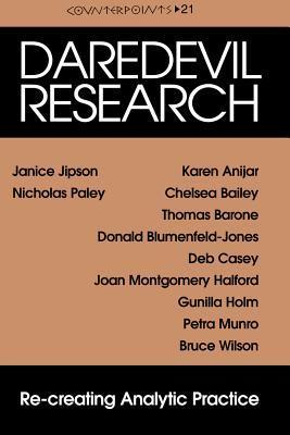 Daredevil Research: Re-Creating Analytic Practice  by  Janice Jipson