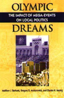 Olympic Dreams: The Impact of Mega-Events on Local Politics  by  Matthew J. Burbank