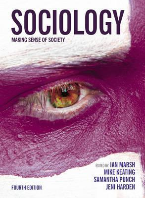 Sociology: Making Sense Of Society  by  Ian Marsh