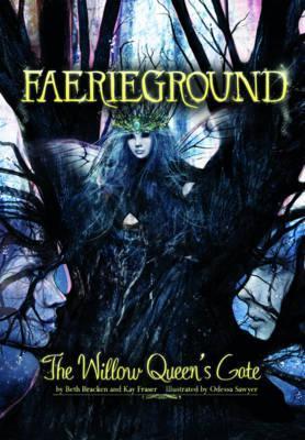 The Willow Queens Gate (Faerieground, #4)  by  Beth Bracken