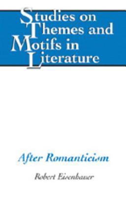After Romanticism, Vol. 98  by  Robert Eisenhauer