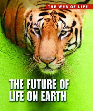 Future of Life on Earth Michael Bright