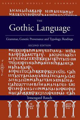 The Gothic Language: Grammar, Genetic Provenance and Typology, Readings Irmengard Rauch