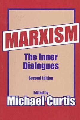 Marxism: The Inner Dialogues  by  Michael Curtis