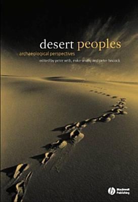 Desert Peoples: Archaeological Perspectives  by  Peter Hiscock