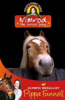 Nimrod the Circus Pony (Tillys Pony Tails, #10)  by  Pippa Funnell