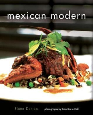 Mexican Modern: Food from Mexico Fiona Dunlop