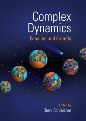 Complex Dynamics: Families and Friends Dierk Schleicher
