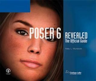 Poser 6 Revealed: The Official Guide: The Official Guide  by  Kelly Murdock