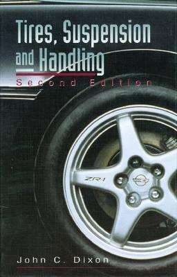 Tires, Suspension, and Handling John C. Dixon