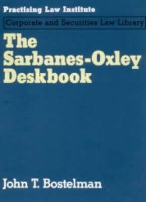 The Sarbanes-Oxley Deskbook  by  John T. Bostelman
