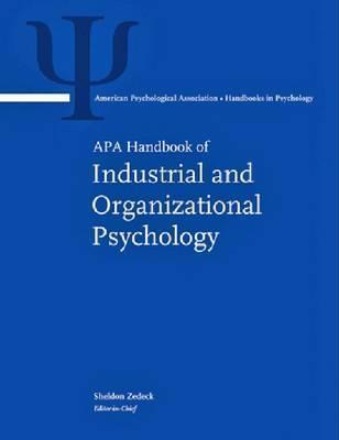 Apa Handbook Of Industrial And Organizational Psychology (Apa Handbooks In Psychology)  by  Sheldon Zedeck