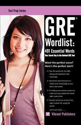 GRE Wordlist: 491 Essential Words  by  Vibrant Publishers