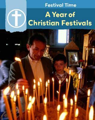 A Year of Christian Festivals. Flora York Flora York