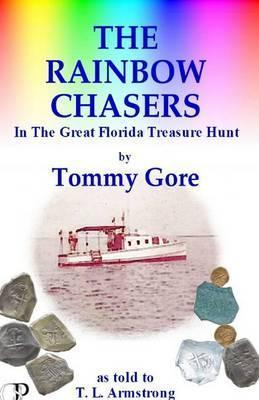 The Rainbow Chasers: In the Great Florida Treasure Hunt  by  Tommy Gore