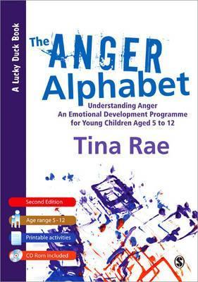 The Anger Alphabet: Understanding Anger - An Emotional Development Programme for Young Children Aged 6-12  by  Tina Rae